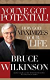 You've Got Potential!, Bruce Wilkinson, 1590525078