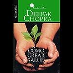 Como Crear Salud [Creating Health] | Deepak Chopra