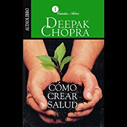 Como Crear Salud [Creating Health]