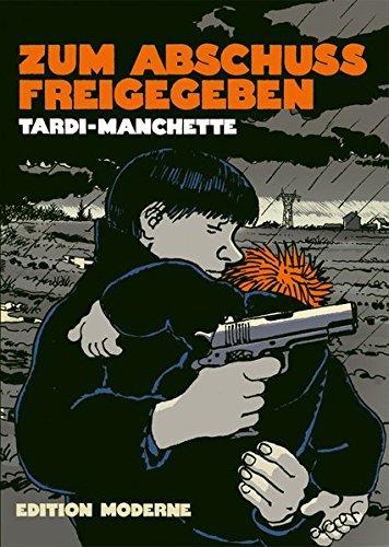 Zum Abschuss freigegeben Gebundenes Buch – 24. September 2012 Jacques Tardi Jean-Patrick Manchette Edition Moderne 3037310979