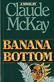 Banana Bottom, Claude McKay, 0156106507