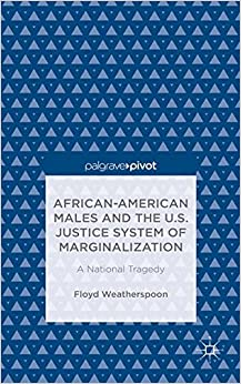 Book African-American Males and the U.S. Justice System of Marginalization: A National Tragedy