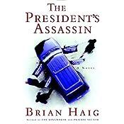The President's Assassin | Brian Haig
