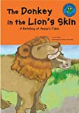 The Donkey in the Lion's Skin: A Retelling of Aesop's Fable (Read-It! Readers: Fables)