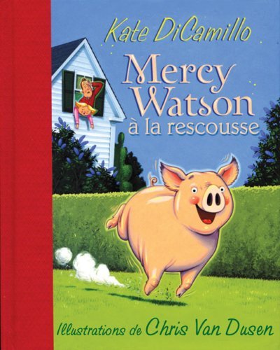 F.R.E.E Mercy Watson a la Rescousse (French Edition) W.O.R.D
