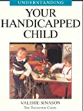 Understanding Your Handicapped Child, Valerie Sinason, 1894020154