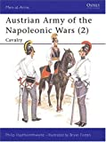 Austrian Army of the Napoleonic Wars, Philip J. Haythornthwaite, 0850457262