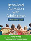 img - for Behavioral Activation with Adolescents: A Clinician's Guide by Elizabeth McCauley PhD ABPP (2016-02-19) book / textbook / text book