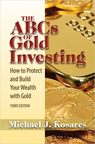 Epub Gratis Abcs Of Gold Investing: How To Protect And Build Your Wealth With Gold