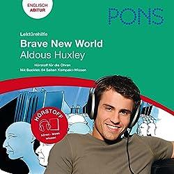 Brave New World - Huxley Lektürehilfe. PONS Lektürehilfe - Brave New World - Aldous Huxley