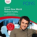 Brave New World - Huxley Lektürehilfe. PONS Lektürehilfe - Brave New World - Aldous Huxley Hörbuch von Konrad Fischer Gesprochen von: Brett Harwood, Anthony King, Sophie Kränzle