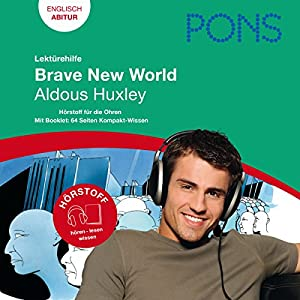 Brave New World - Huxley Lektürehilfe. PONS Lektürehilfe - Brave New World - Aldous Huxley Hörbuch