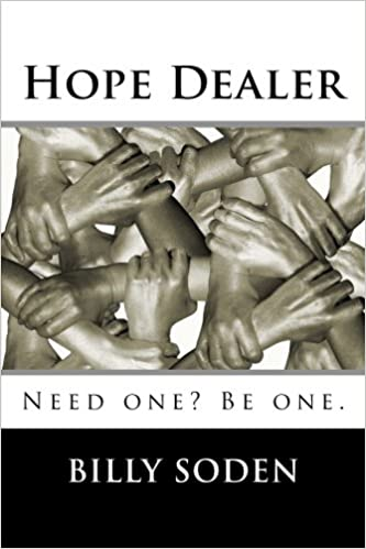 Hope Dealer Need One Be One Billy Soden 9781979904896 Amazon
