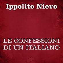 Le confessioni di un italiano Audiobook by Ippolito Nievo Narrated by Silvia Cecchini