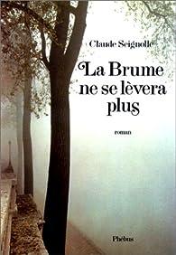 La brume ne se lèvera plus par Claude Seignolle