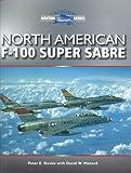 North American F-100 Super Sabre, Peter E. Davies, 1861265778