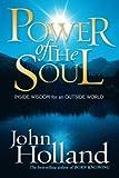 Power of the Soul: Inside Wisdom for an Outside