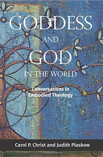 Download Goddess and God in the World: Conversations in Embodied Theology pdf