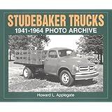 Studebaker Trucks 1941-1964 Photo Archive (Photo Archives)