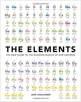 The elements the new guide to the building blocks of our universe the elements the new guide to the building blocks of our universe amazon jack challoner 8601200697544 books urtaz Gallery