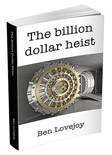 Techno thriller: The Billion Dollar Heist
