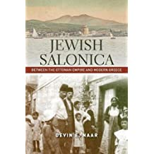 Jewish Salonica: Between the Ottoman Empire and Modern Greece (Stanford Studies in Jewish History and Culture)