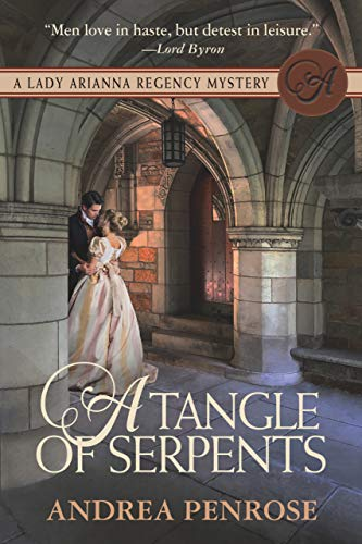 A Tangle of Serpents: A Lady Arianna Regency Mystery (Lady Arianna Hadley Mystery Book 6) by [Penrose, Andrea]