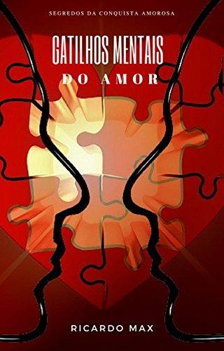 Gatilhos Mentais do Amor: Segredos da conquista amorosa