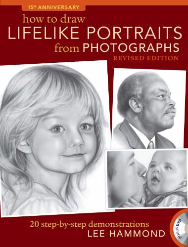 How To Draw Lifelike Portraits From Photographs - Revised: 20 step-by-step demonstrations with bonus DVD ()