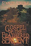 img - for Gospel of the Feathered Serpent by Stanley Struble (2014-05-22) book / textbook / text book