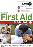 First Aid Manual: The Step by Step Guide for Everyone