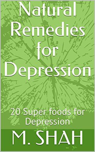 Natural Remedies for Depression: 20 Super foods for Depression