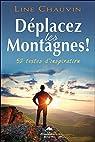 Déplacez les montagnes ! 52 textes d'inspiration par Chauvin