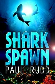 Shark Spawn by [Rudd, Paul]