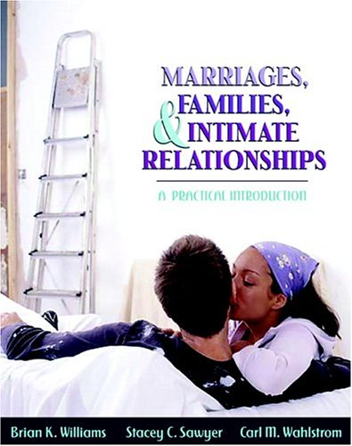 Marriages, Families, and Intimate Relationships: A Practical Introduction