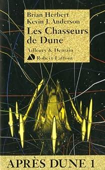 Après Dune, tome 1 : Les chasseurs de Dune par Herbert