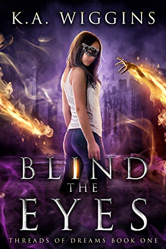 Blind the Eyes (Threads of Dreams Book 1)