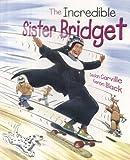 The Incredible Sister Bridget
