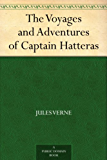 The Voyages and Adventures of Captain Hatteras (免费公版书) (English Edition)