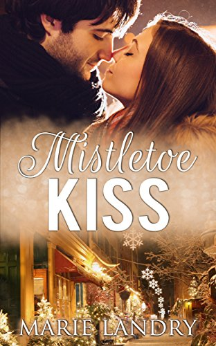 Mistletoe Kiss by [Landry, Marie]