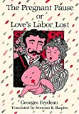 The Pregnant Pause: or Love's Labor Lost, Georges Feydeau, 0936839589