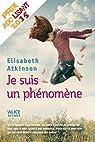 Je suis un phénomène: Prix Ado-Lisant 2015 (Tertio t. 3) par Atkinson