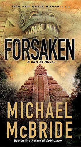 Forsaken (A Unit 51 Novel Book 2)
