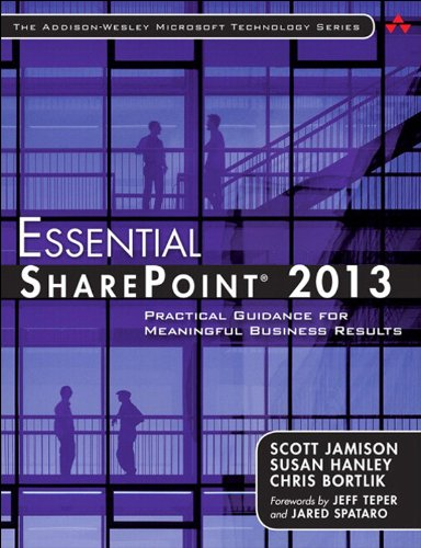 Essential SharePoint® 2013: Practical Guidance for Meaningful Business Results (3rd Edition) (Addison-Wesley Microsoft Technology Series) Pdf