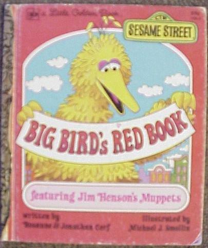Sesame Street : Big Bird's Red Book : Featuring Jim Henson's Muppets (Little Golden Book, 108-2) (Big Bird Muppets Sesame Street)