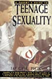 A Parent's Guide to Teenage Sexuality, Jay Gale, 0805016481