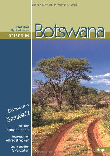 reisen-in-botswana-botswana-komplett-mit-allen-nationalparks-interessanten-allradstrecken-und-wertvollen-gps-daten-ein-reisebegleiter-fr-natur-und-abenteuer
