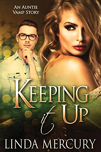 Keeping It Up (Auntie Vamp Book 2) by [Mercury, Linda]