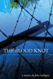 The Blood Knot, John Galligan, 1932557121