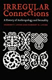 Irregular Connections, Andrew P. Lyons and Harriet D. Lyons, 0803229534